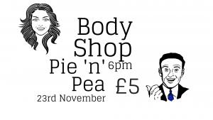 Body shop pie and peas fundraiser 23 nov 2018