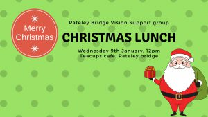 Pateley Bridge Vision Support Group Christmas lunch 9th Jan 2019