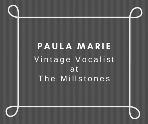 Paula Marie Vintage Vocalist at the millstones