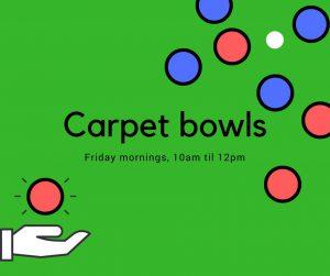 Carpet bowls Fridays 10am til 12pm